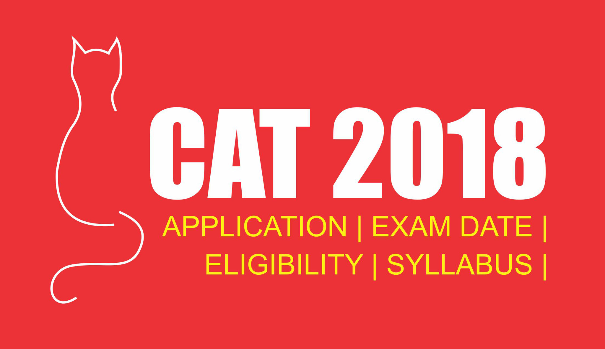 CAT 2018 – Application, Exam Date, Eligibility, Syllabus