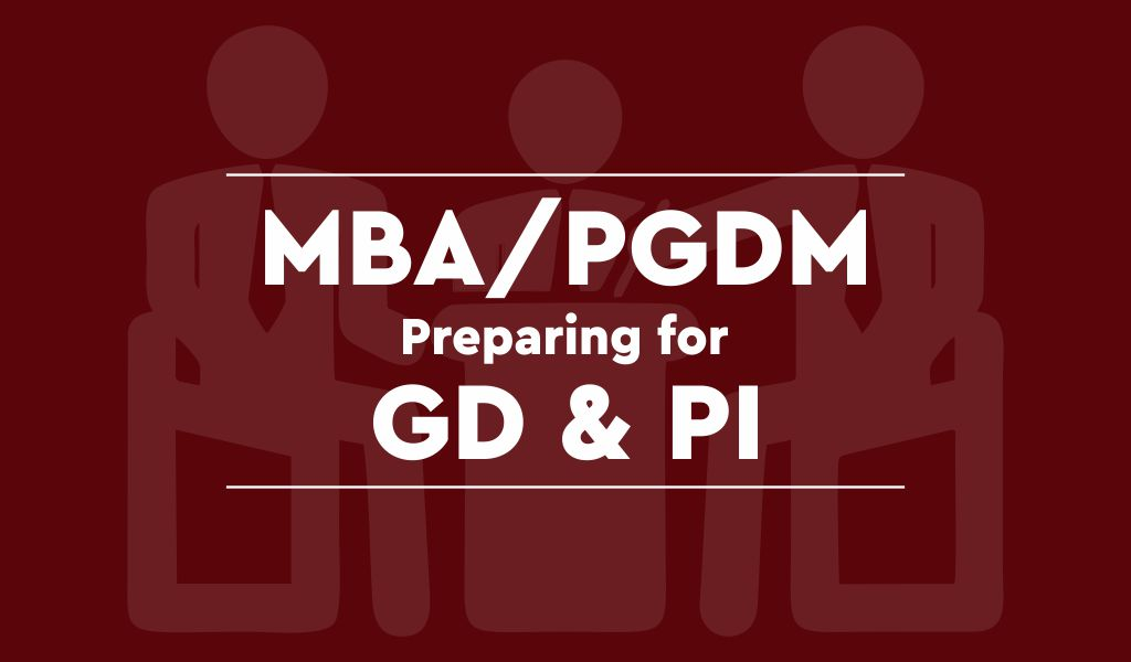 Helpful Tips to Prepare for MBA/PGDM GD & PI