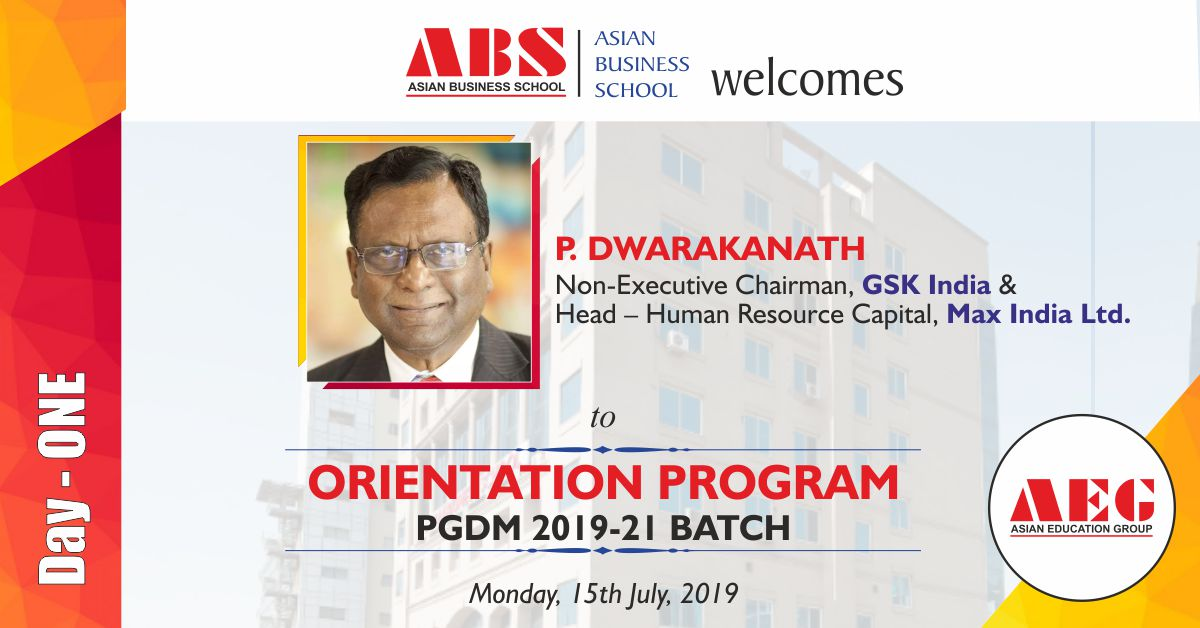 Senior HR veteran, Mr. P. Dwarakanath to grace the ABS PGDM Orientation Program 2019 as Chief Guest!