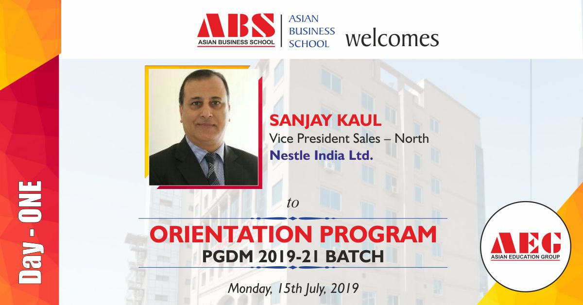 Mr. Sanjay Kaul, Vice President-North, Nestle India Ltd. to be the Guest of Honor at ABS PGDM Orientation Program 2019!