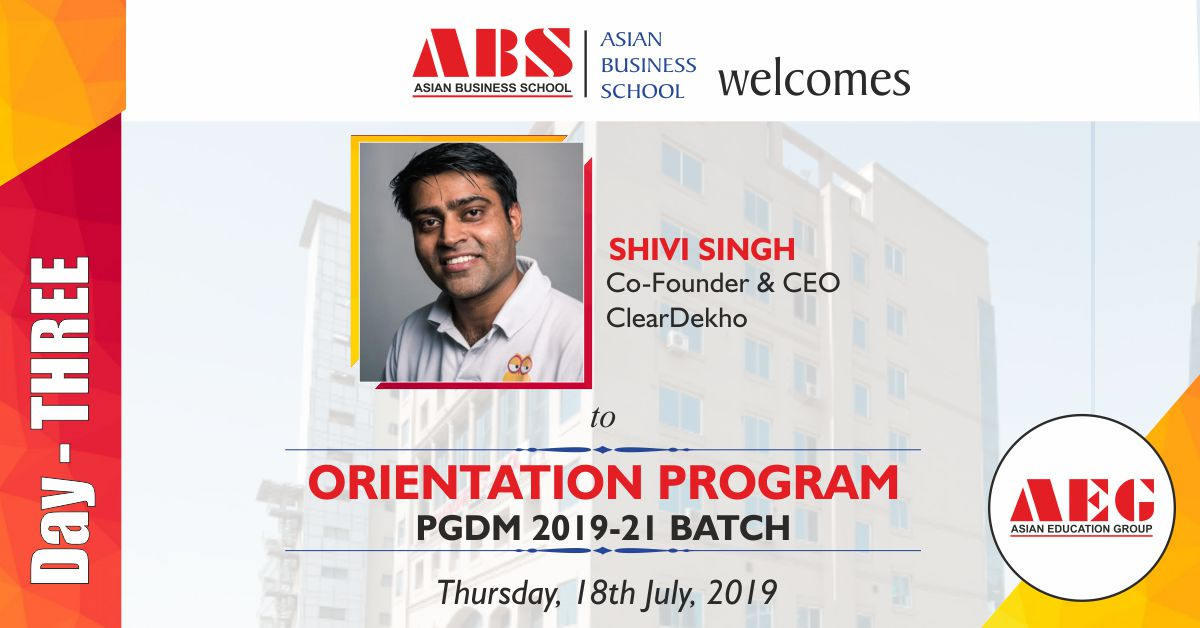 Mr. Shivi Singh, Founder & CEO – ClearDekho to deliver a Guest Lecture under the LEAD Lecture Series at ABS PGDM Orientation Program 2019!