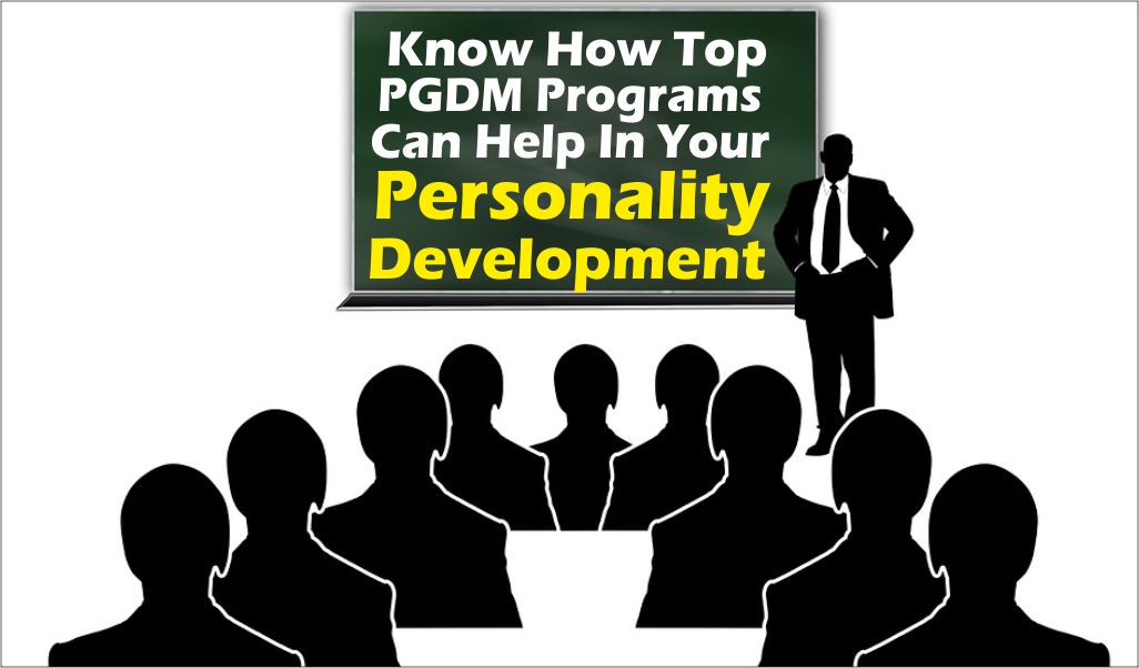 How Top PGDM Programs Help With Personality Development