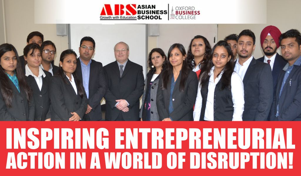 ABS as a Best B-school for Inspiring Entrepreneurial Action in a World of Disruption