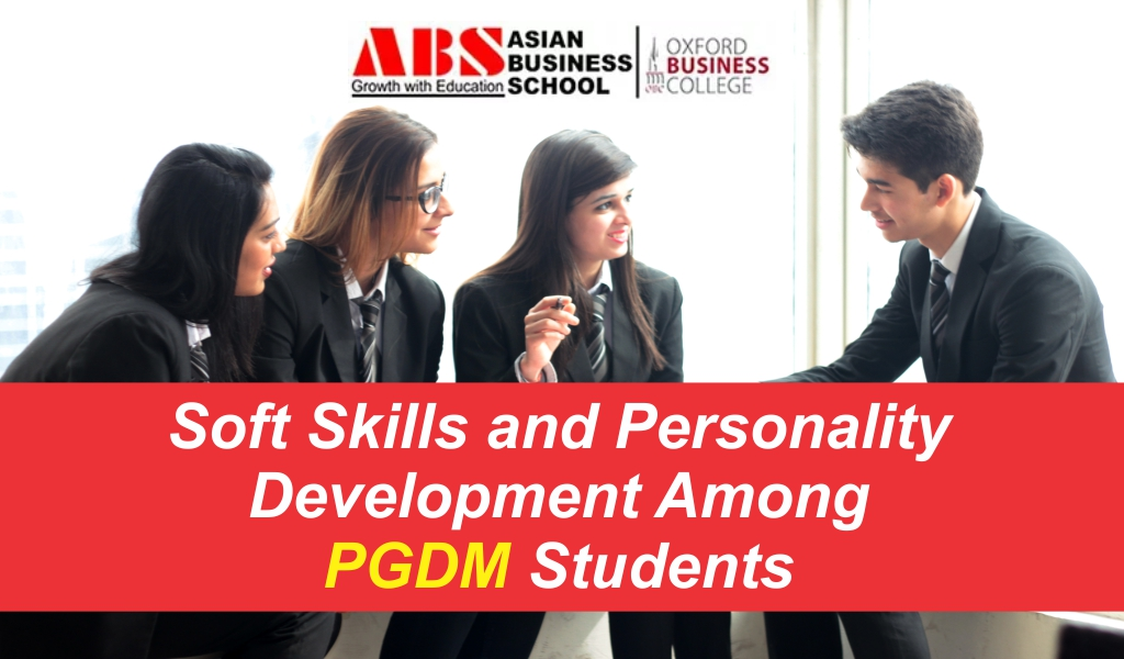 Relevance of Soft Skills for Personality Development among PGDM Students