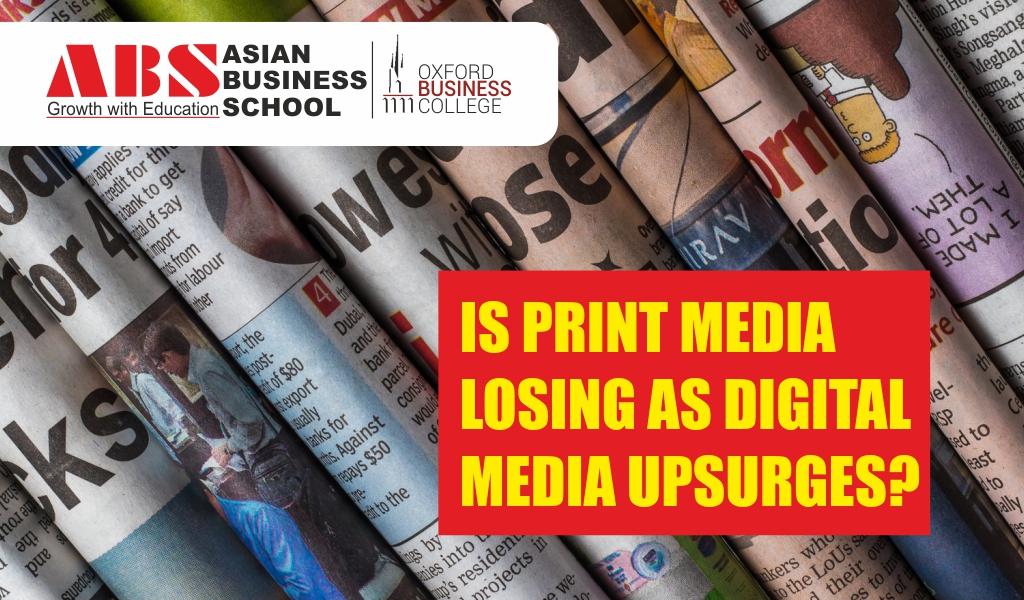 Is print media losing its gloss as digital media upsurges?
