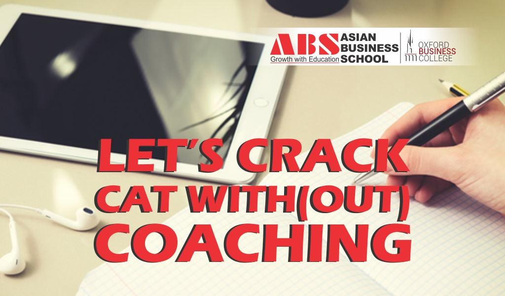 Let's Crack Common Admission Test With(out) Coaching!