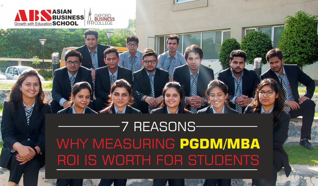 Seven reasons why measuring PGDM/MBA ROI is worth for students