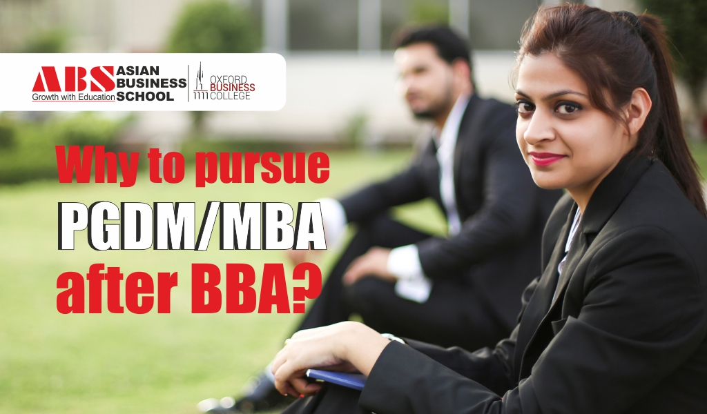 Why does it make perfect sense to pursue PGDM/MBA after BBA?