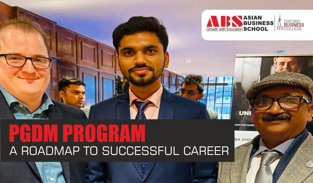 PGDM Course: The Roadmap to A Successful Career