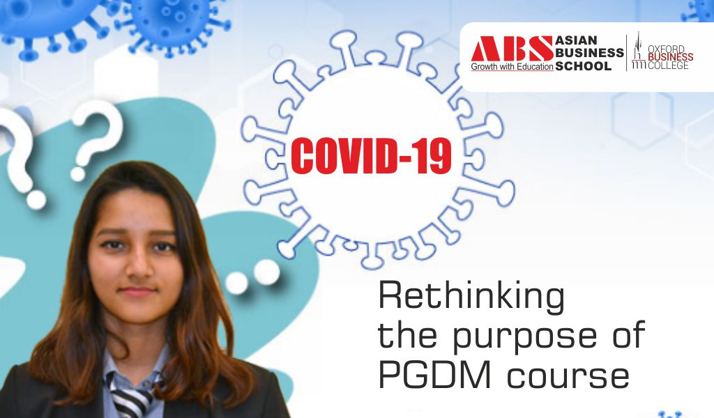 Rethinking the purpose of higher education (especially PGDM course) during COVID-19 crisis