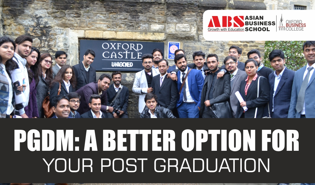 Why PGDM Course Is A Better Option For Your Post Graduation Plans?