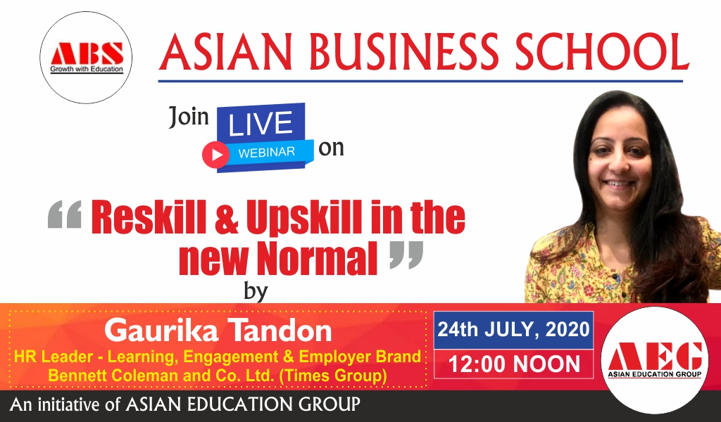 "ABS to organize a Live WEBINAR on ""RESKILL & UPSKILL IN THE NEW NORMAL"" by GAURIKA TANDON, HR Leader-Learning, Bennett Coleman and Co. Ltd. (Times Group)!"