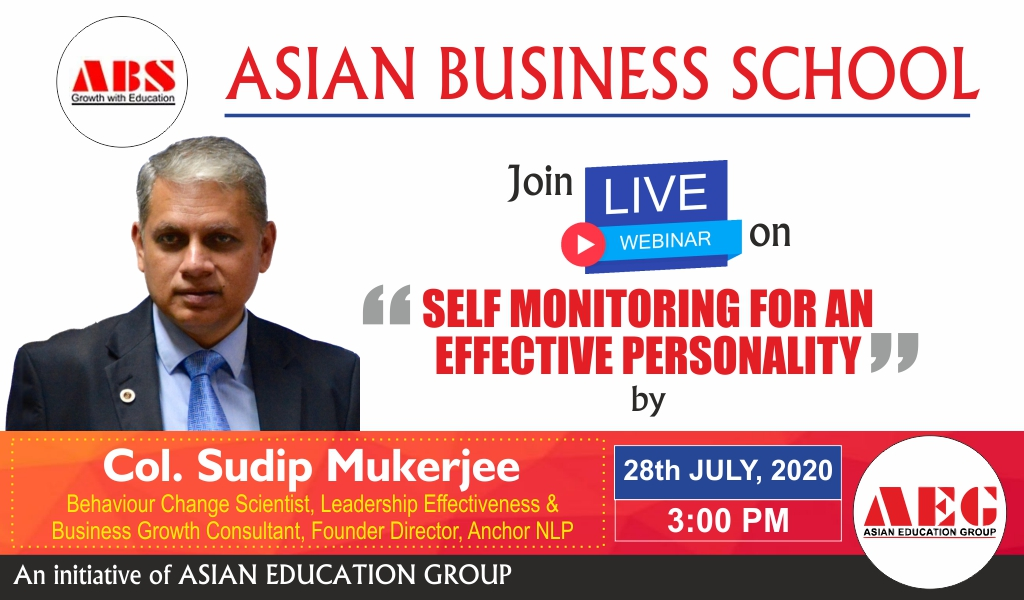 "ABS to organize a Live WEBINAR on ""SELF MONITORING FOR AN EFFECTIVE PERSONALITY"" by COL. SUDIP MUKERJEE, Behaviour Change Scientist, Leadership Effectiveness & Business Growth Consultant, Founder Director, Anchor NLP!"