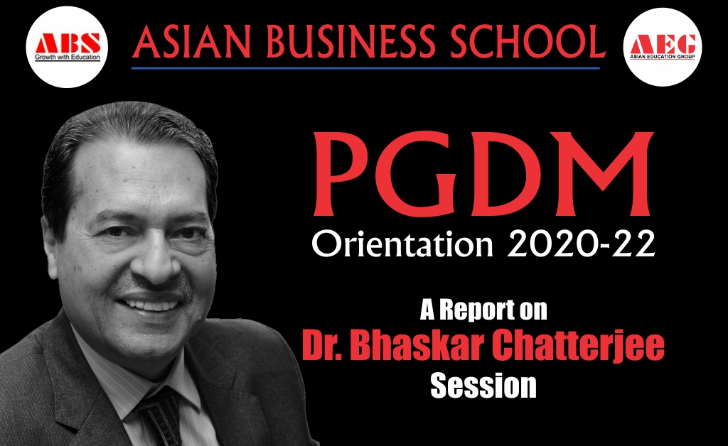 Father of Corporate Social Responsibility (CSR) in India, Dr. Bhaskar Chatterjee lends a graceful touch to the ABS PGDM Orientation Program 2020 as Chief Guest!