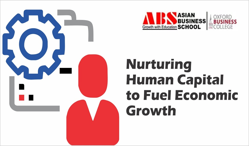 Nurturing The Human Capital for Economic Growth