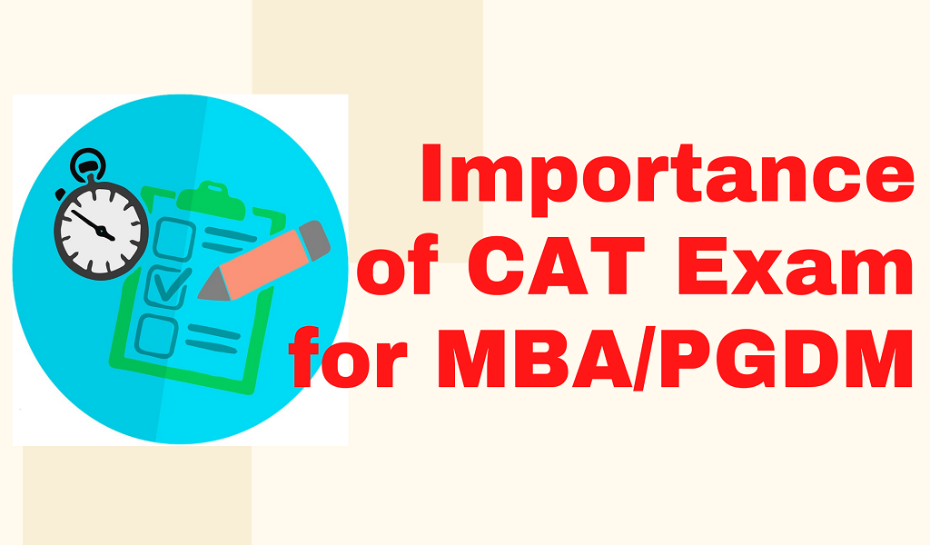 Why CAT is important for MBA / PGDM Admissions?