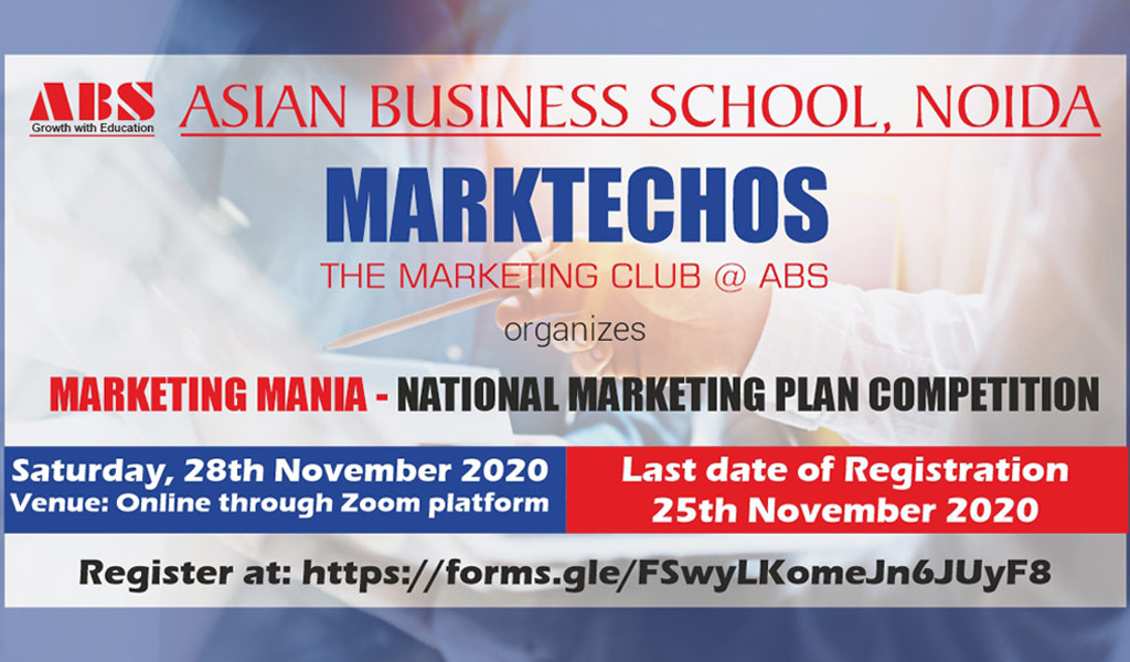 """ABS Marketing Club, MARKTECHOS to organize the much-awaited National Marketing Plan Competition – """"MARKETING MANIA"""" – for PGDM & MBA students!"""