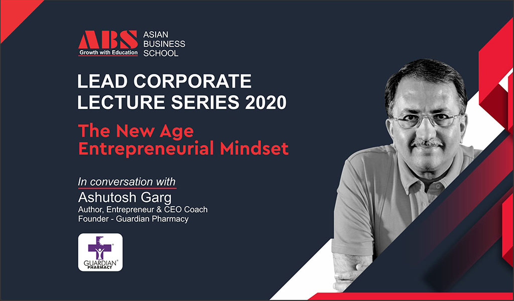 """Author, Entrepreneur, CEO Coach & Founder-Guardian Pharmacy – Mr. ASHUTOSH GARG – presents an enlightening Live Session on """"The New Age Entrepreneurial Mindset"""" for ABS PGDM students!"""