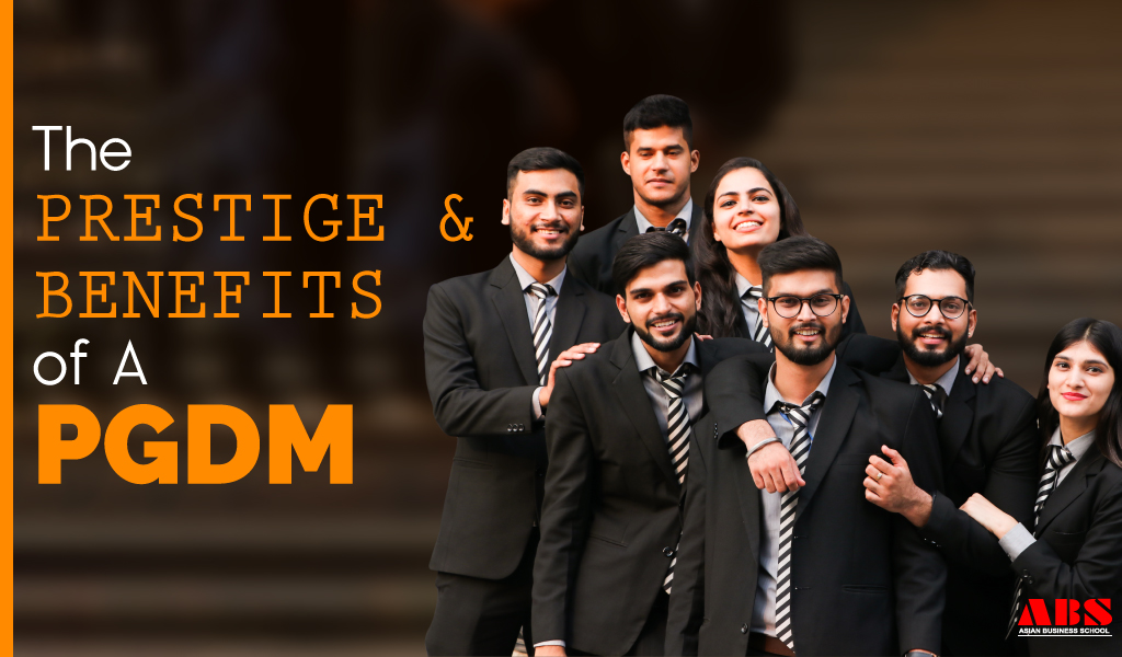 The Prestige and Benefits of a PGDM
