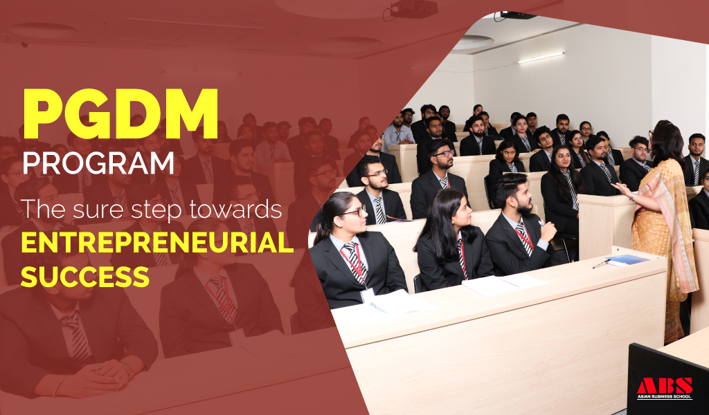 PGDM Program: The sure step towards entrepreneurial success