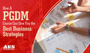 PGDM Gives the Best Business Strategies