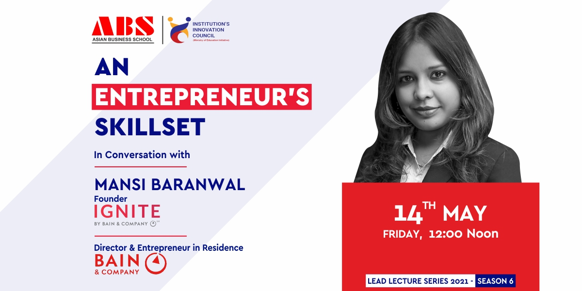 """Ms. MANSI BARANWAL – Founder IGNITE, Director & Entrepreneur in Residence, BAIN & Co. – shares some great learning experiences in a live webinar session on """"AN ENTREPRENEUR'S SKILLSET"""" at ABS!"""