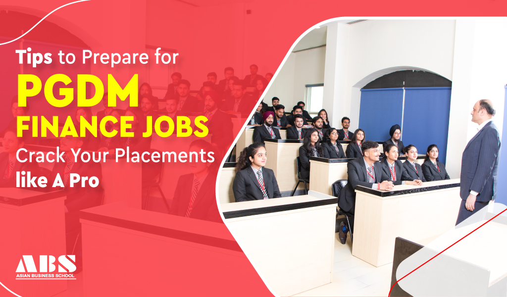 Tips to Prepare for PGDM Finance Jobs – Crack Your Placements like A Pro