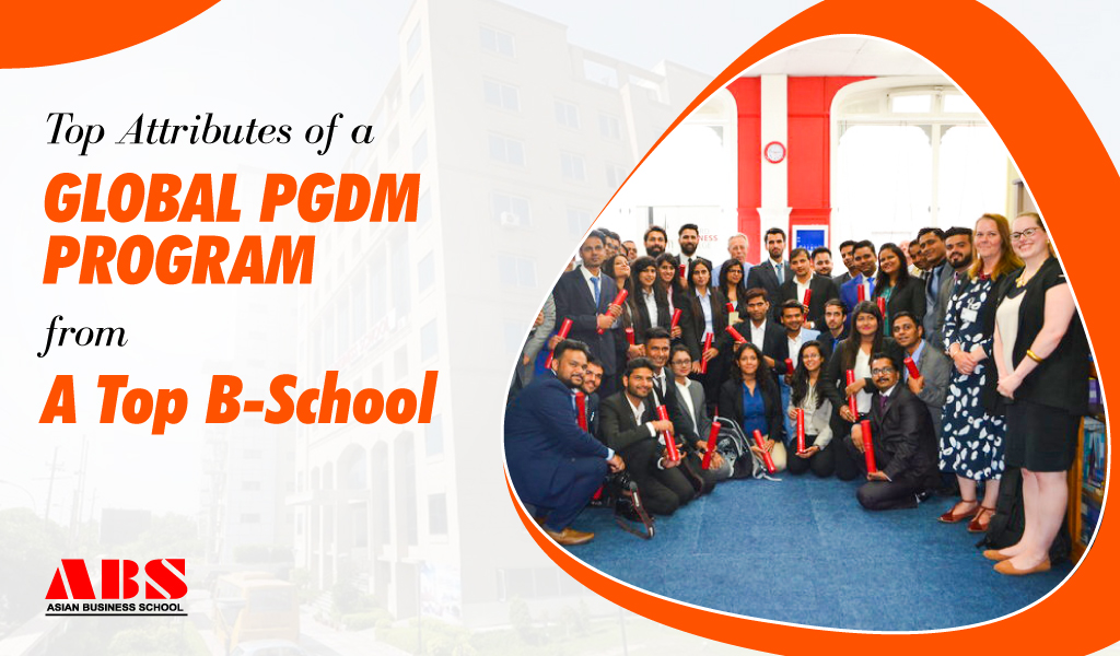 Top Attributes of a Global PGDM Program from a Top B-School