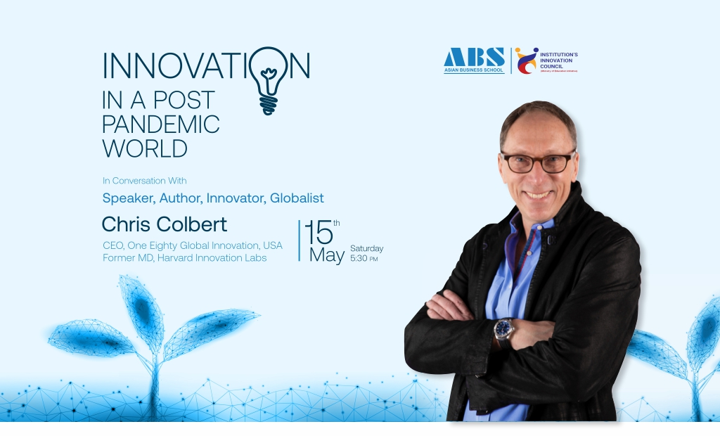 """Mr. CHRIS COLBERT – CEO-One Eighty Global Innovation, USA & Former Managing Director-Harvard Innovation Labs – renders a thought-provoking live session on """"Innovation in a Post Pandemic World"""" forABS PGDM students!"""