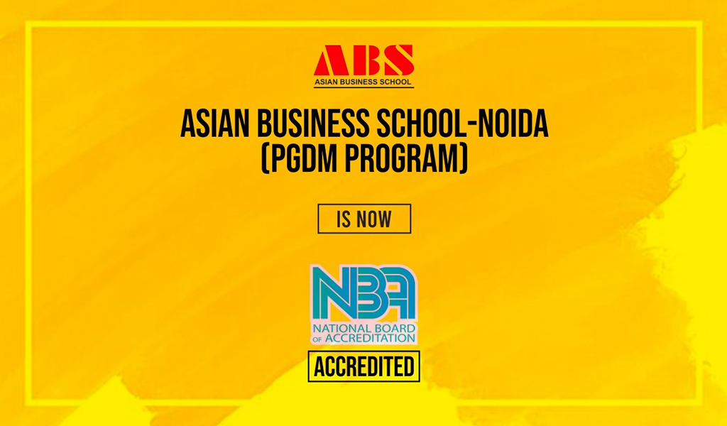 Asian Business School (ABS) adds another feather to its credentials; gets the prestigious NBA accreditation for its flagship PGDM programme!