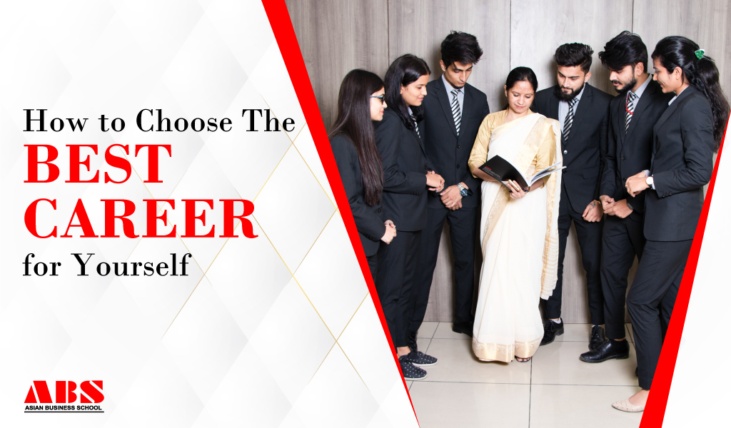 How to Choose the Best Career for Yourself