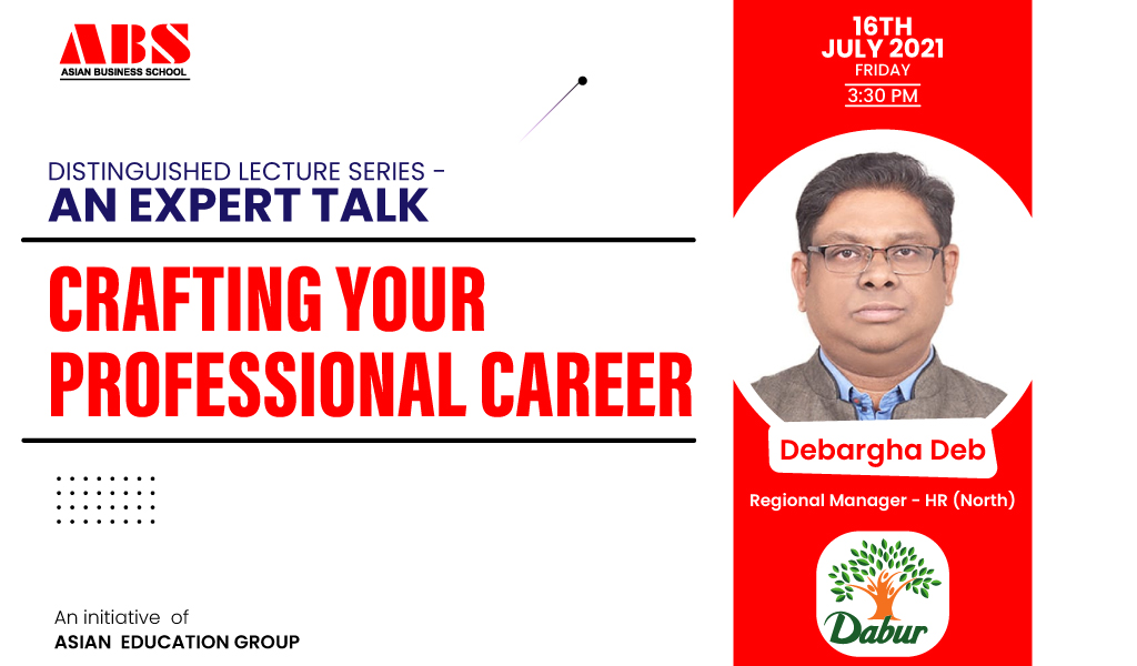 """Mr. DEBARGHA DEB, Regional Manager-HR (North), Dabur India Ltd. offers a wonderful live webinar session on """"CRAFTING YOUR PROFESSIONAL CAREER"""" at ABS!"""