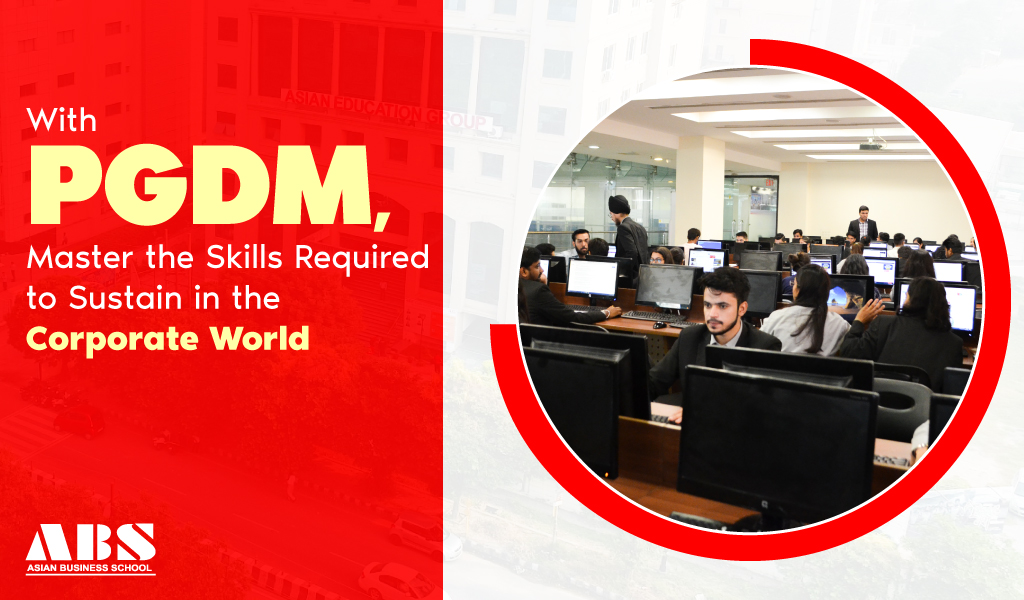 With PGDM, Master the Skills Required to Sustain in the Corporate World