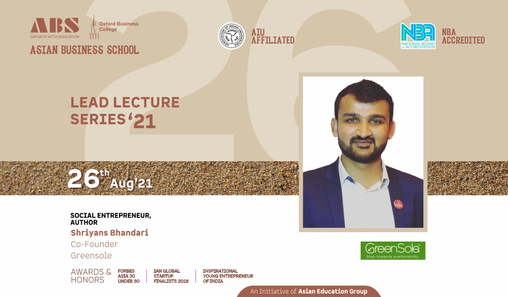 ABS PGDM Orientation Program 2021: Day 4 – A day that saw The CSD Curtain Raiser and LEAD Lecture Conversation with Founder – GreenSole!