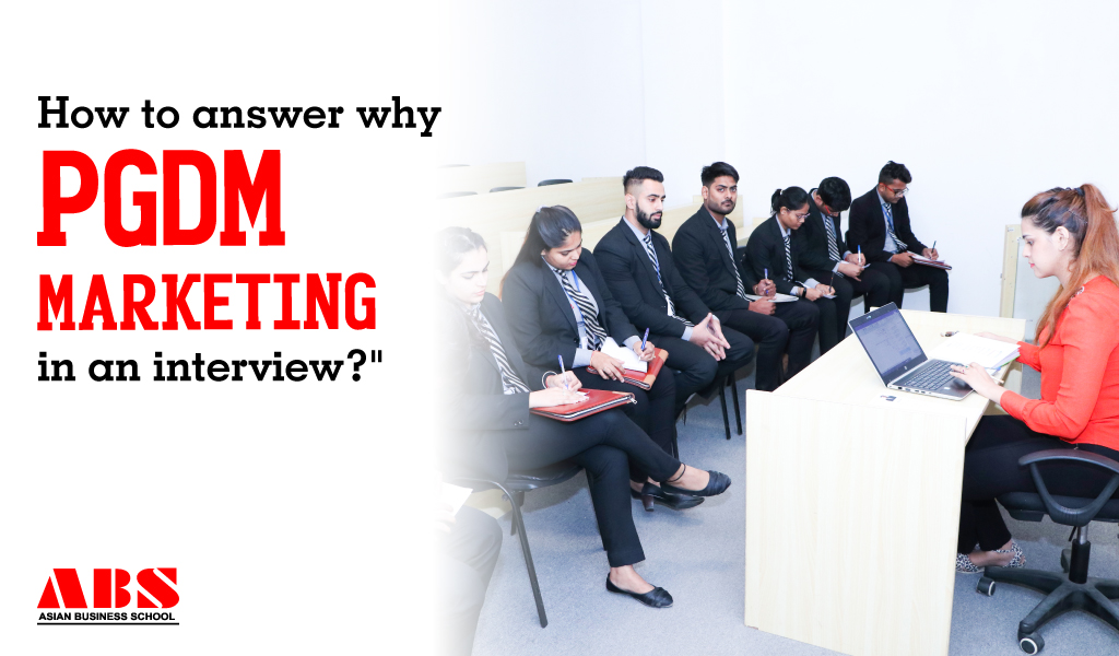 How to answer why PGDM Marketing in an interview?