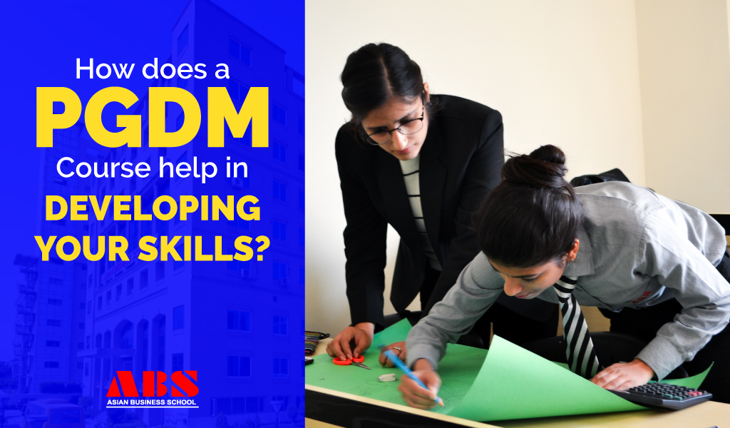 How does a PGDM Course help in developing your skills?